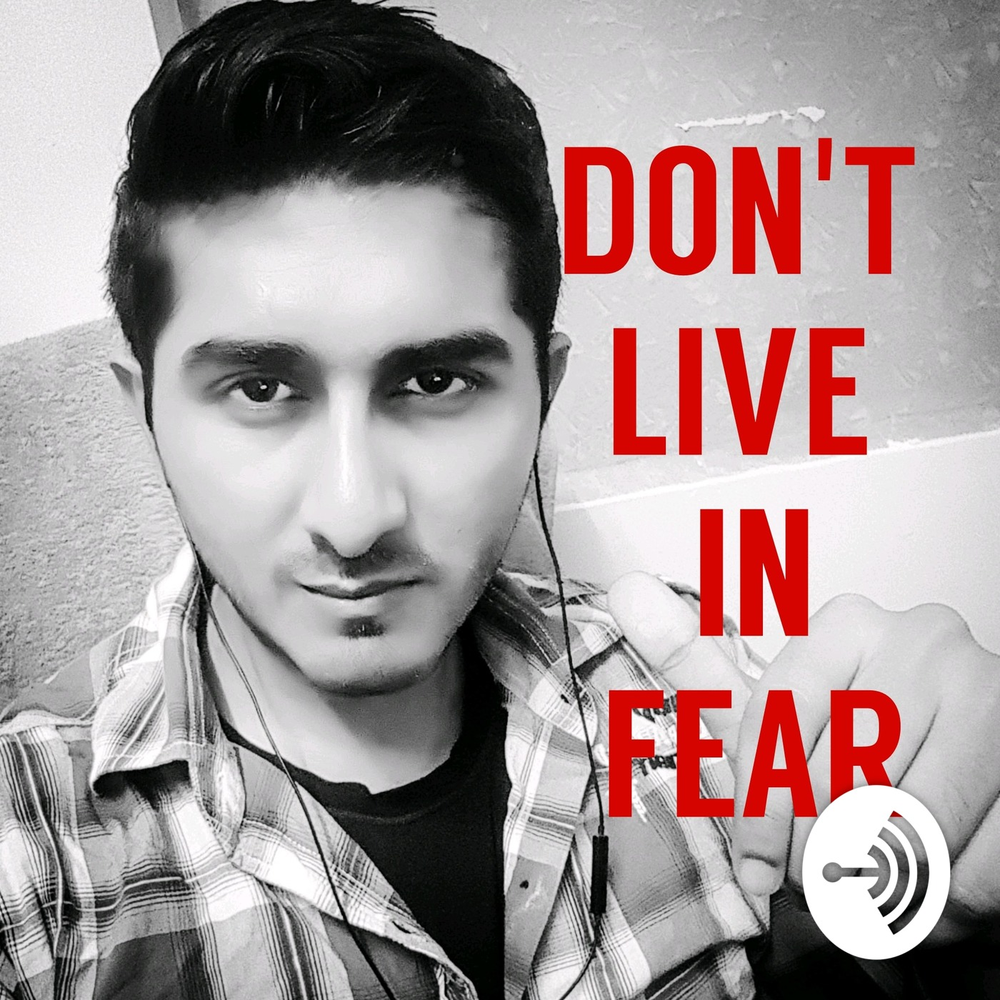 🔥Don't Live in FEAR🔥