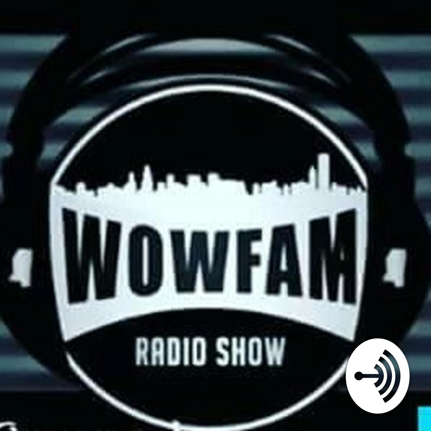 WOWFAM RADIOSHOW   Listen Free on Castbox