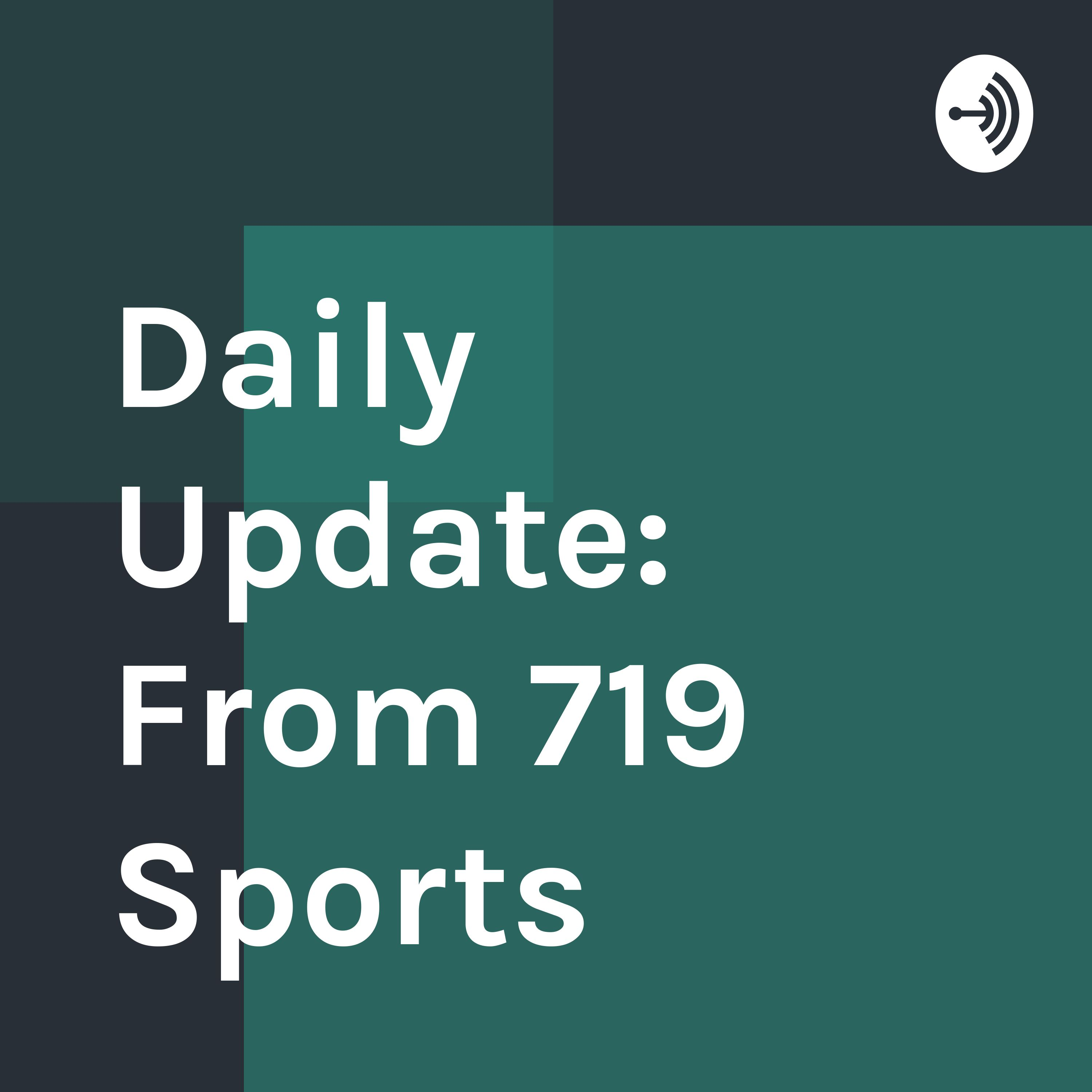 Daily Update: From 719 Sports | Listen via Stitcher for Podcasts