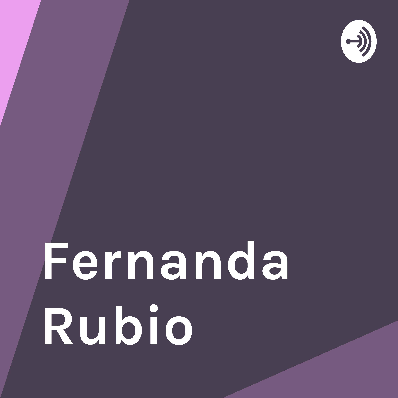 Fernanda Rubio • A podcast on Anchor