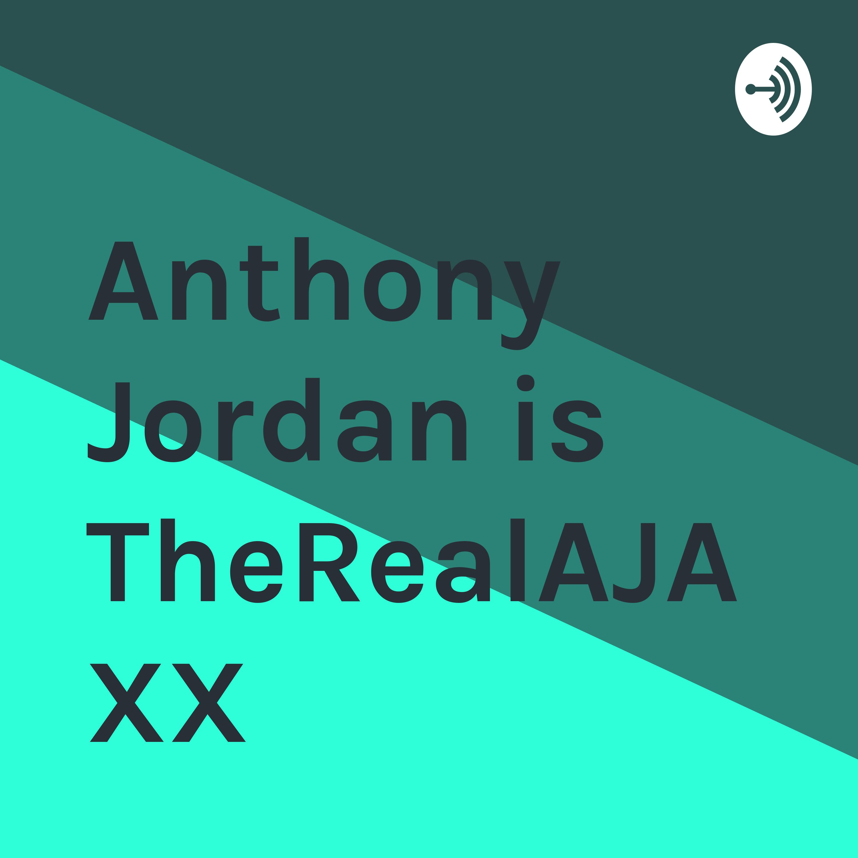 Anthony Jordan is TheRealAJAXX | Listen via Stitcher for