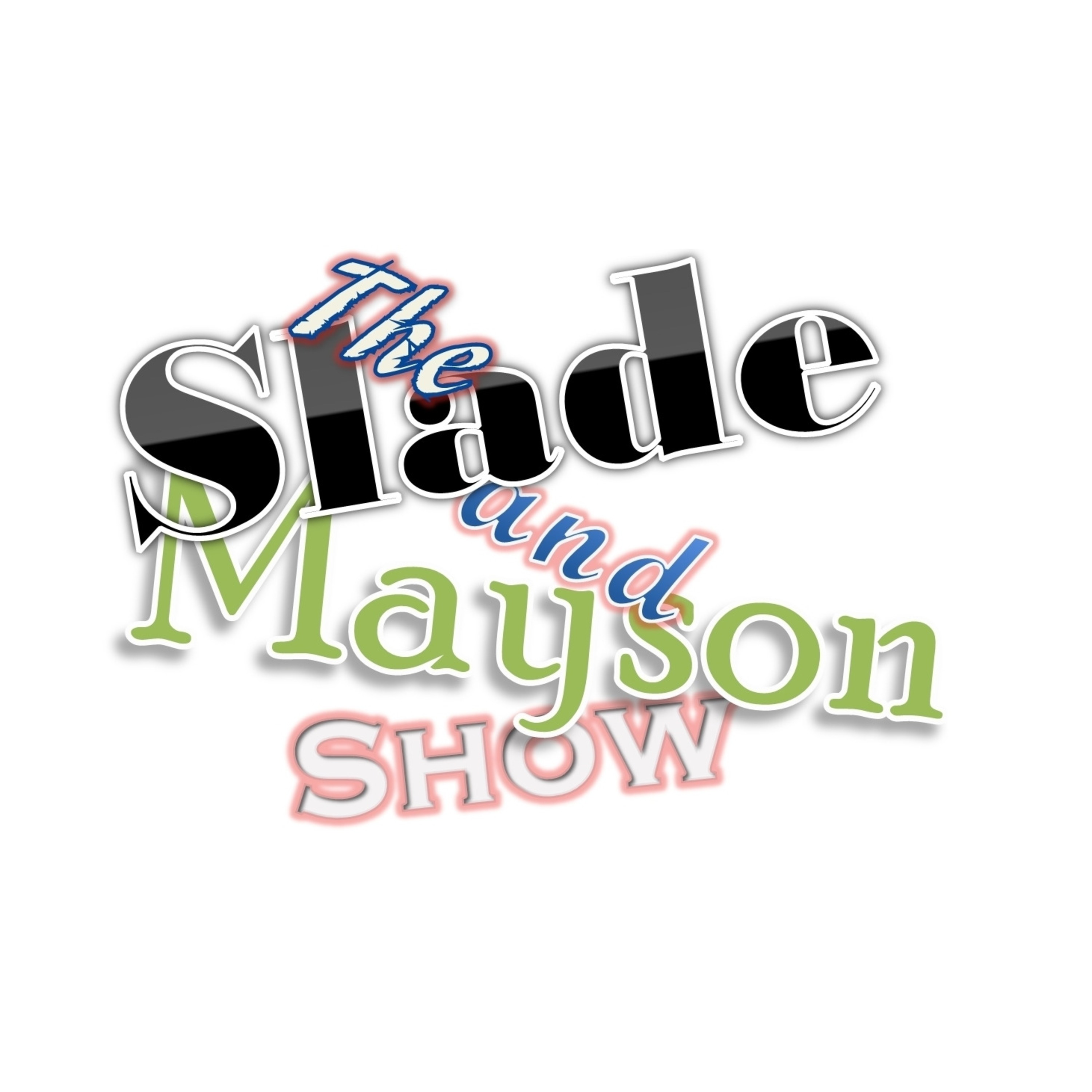 The Slade and Mayson Show