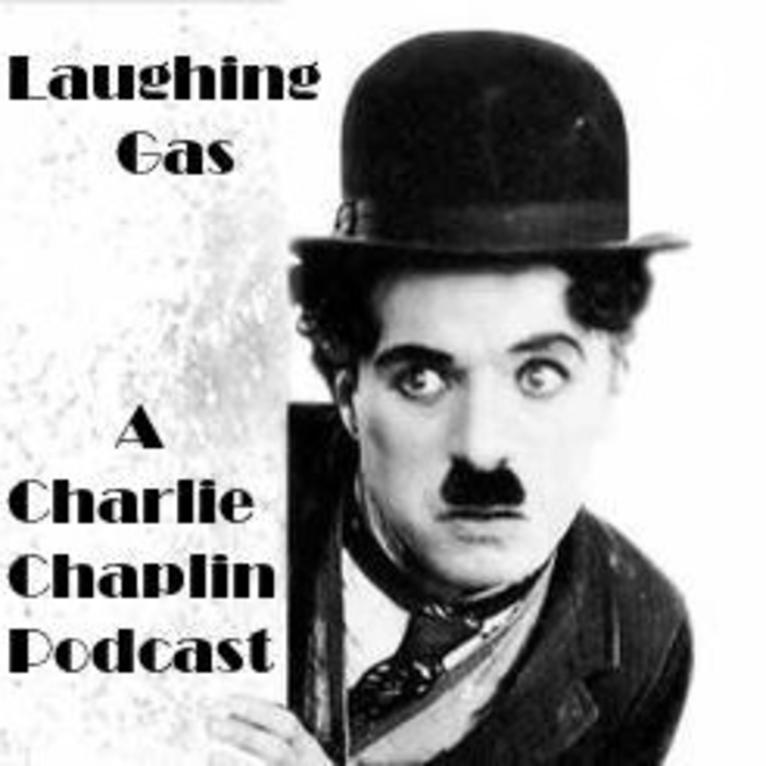 Laughing Gas - A Charlie Chaplin Podcast