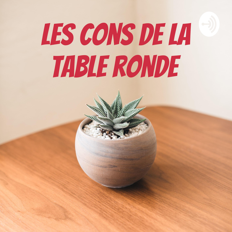 Les cons de la table ronde
