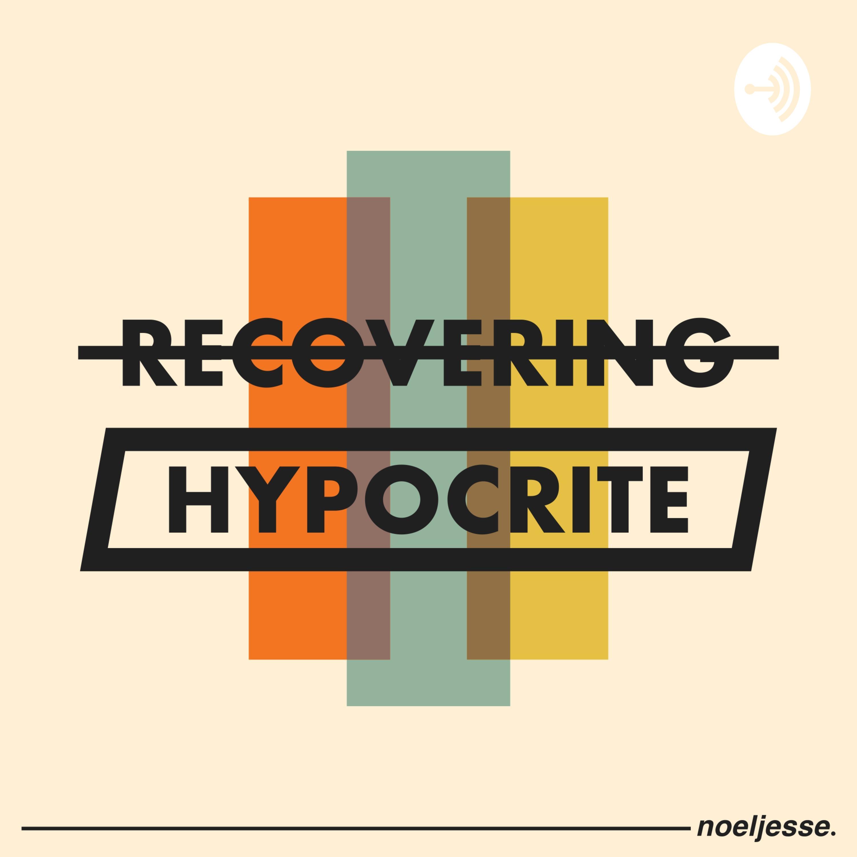 Recovering Hypocrite