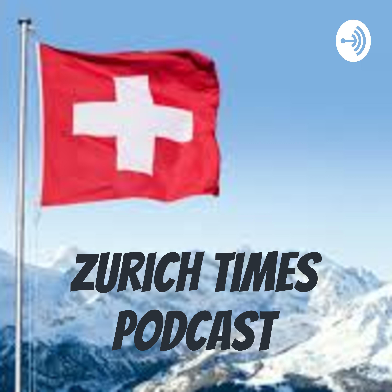 Zurich Times PodCast | Listen via Stitcher for Podcasts