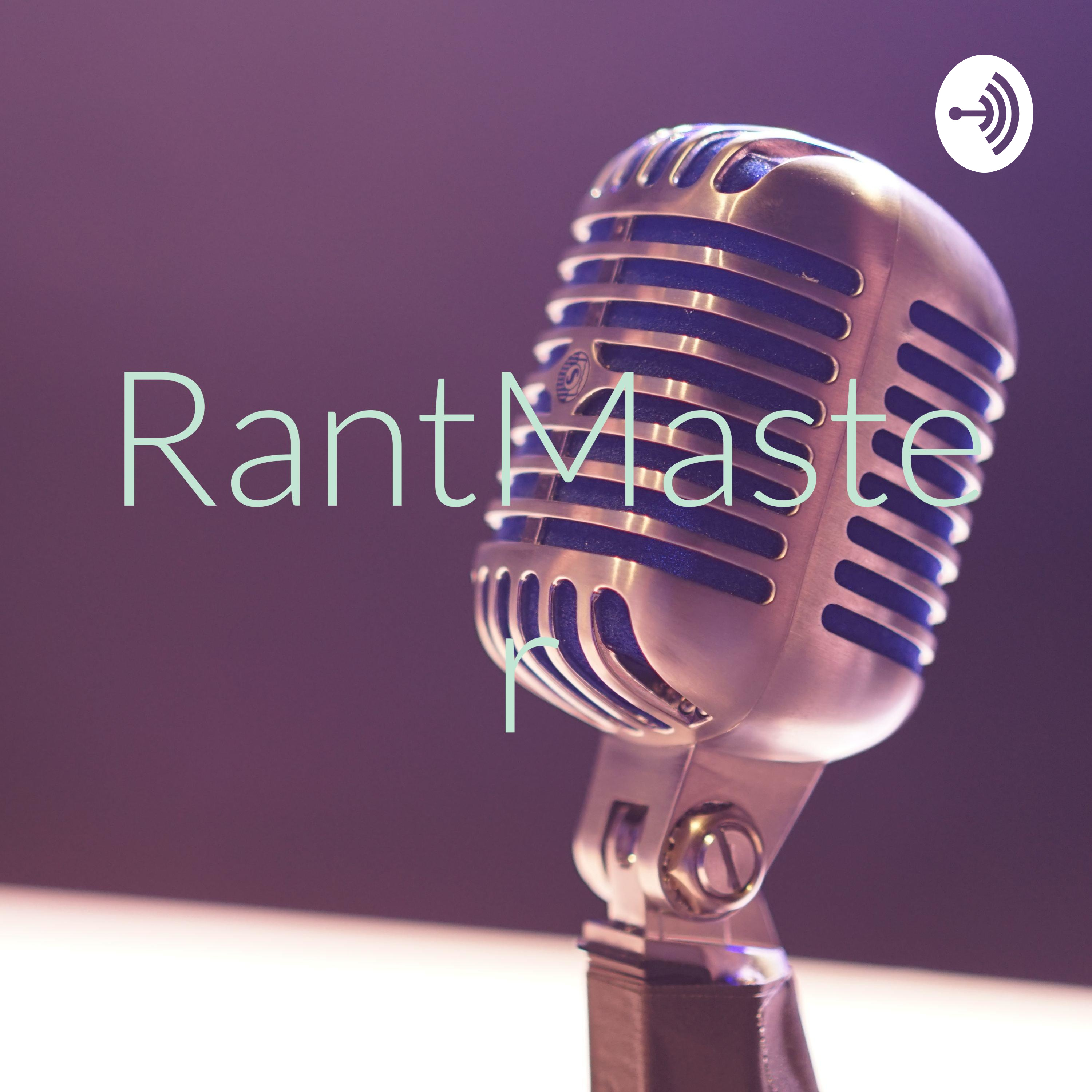 RantMaster: An Introduction