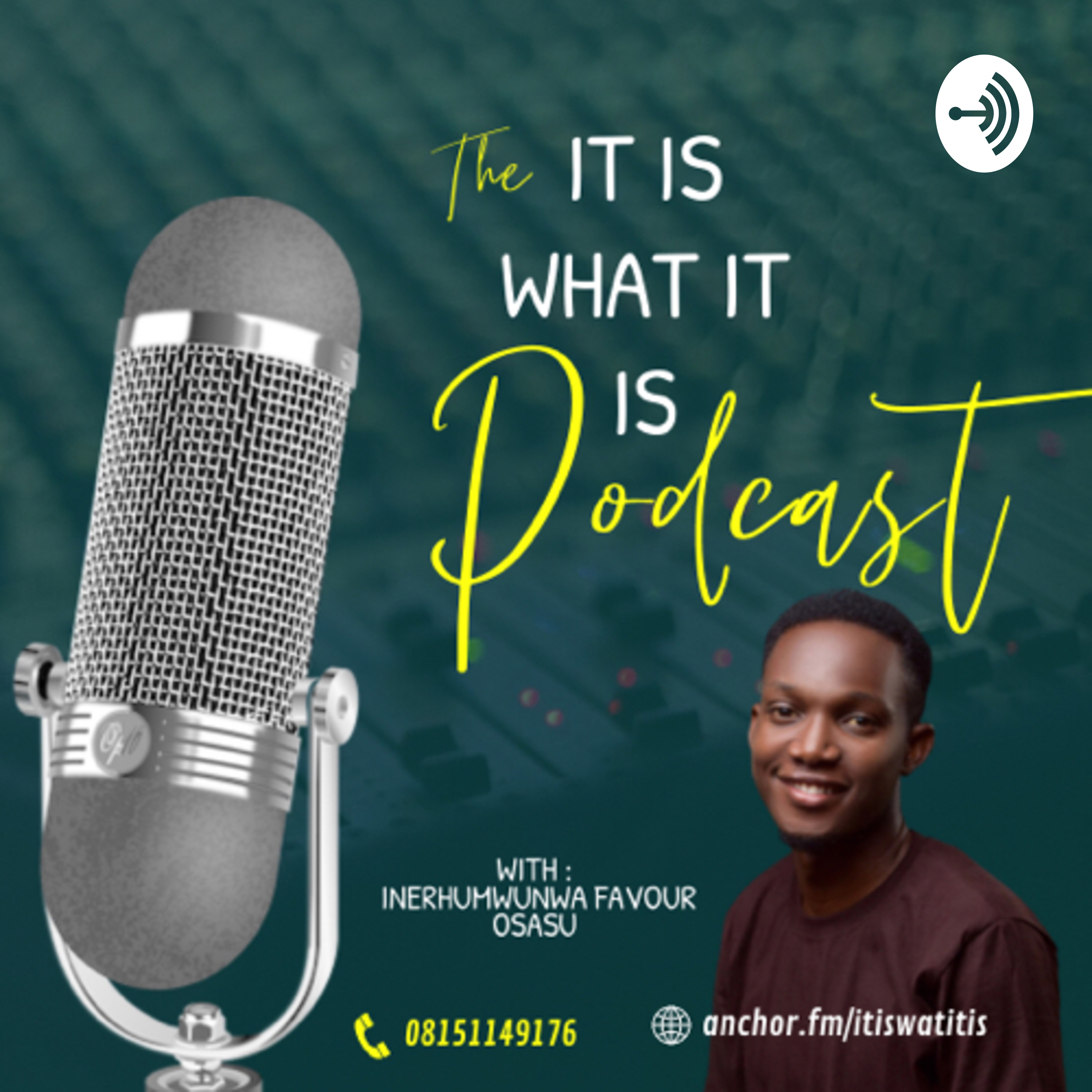 The It is what it is Podcast with Inerhumwunwa Favour Osasu