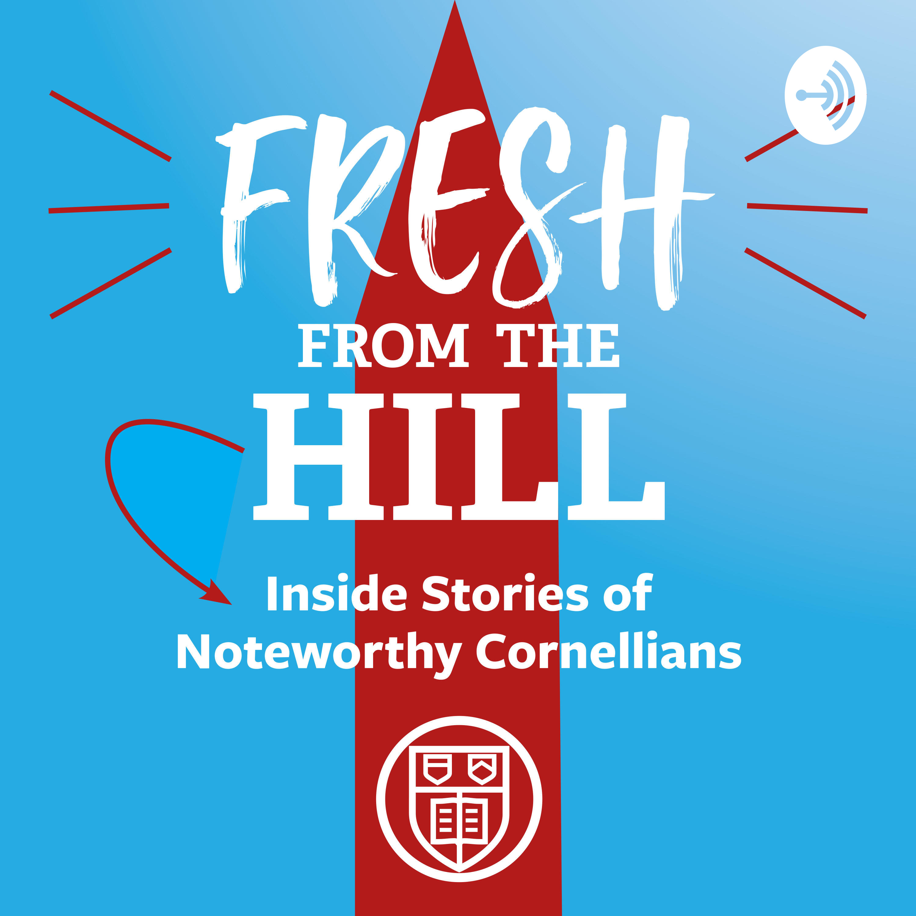 Fresh from the Hill: Inside Stories of Noteworthy Cornellians