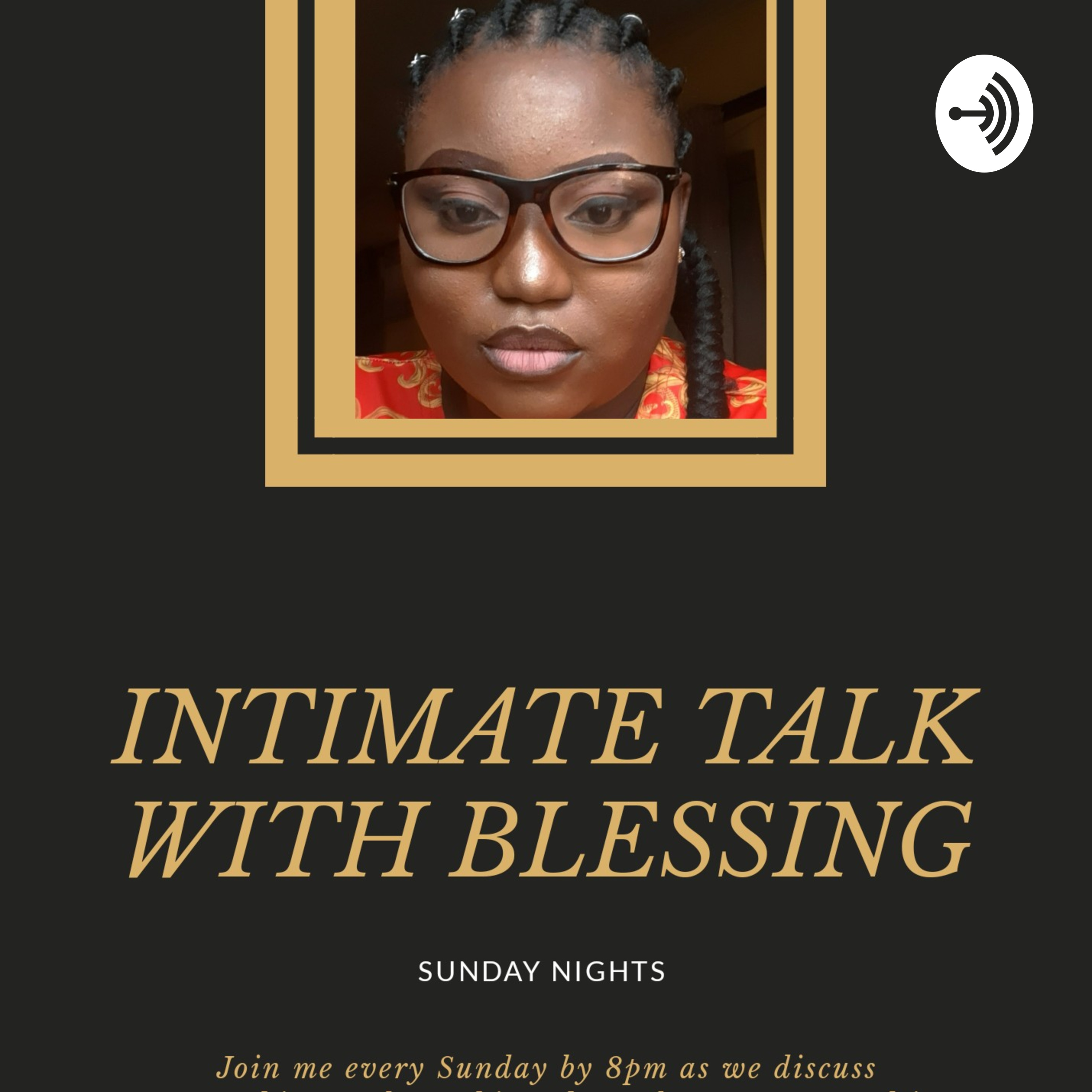 INTIMATE TALK WITH BLESSING (SUNDAY NIGHTS) podcast