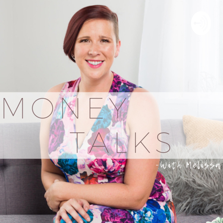 Money Talks with Melissa B