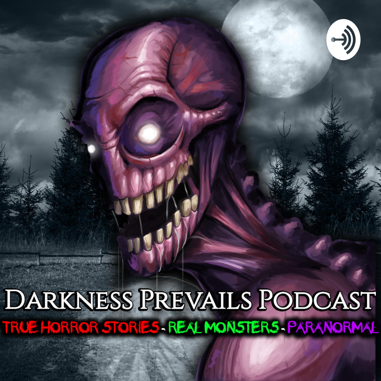 Darkness Prevails Podcast | TRUE Horror Stories | Listen via