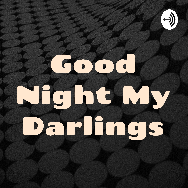 Good Night My Darlings