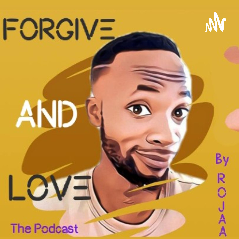 Forgive & Love podcast