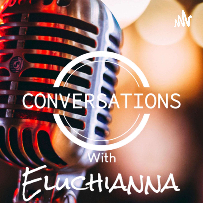 Conversations with Eluchianna
