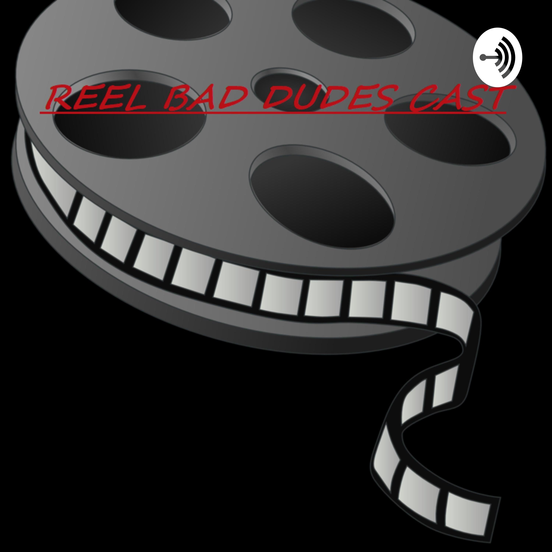 Reel Bad Dudes Cast   Listen via Stitcher for Podcasts