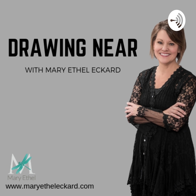 Drawing Near with Mary Ethel Eckard