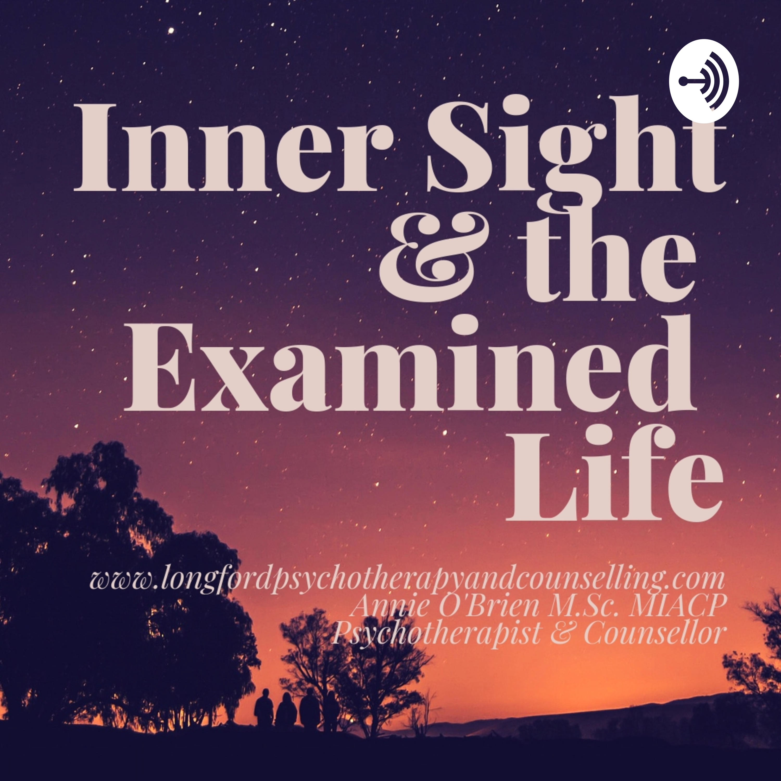 The Examined Life >> Inner Sight The Examined Life Listen Via Stitcher For