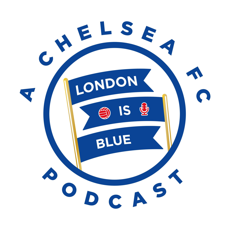 London Is Blue Chelsea Fc Soccer Podcast Listen Via