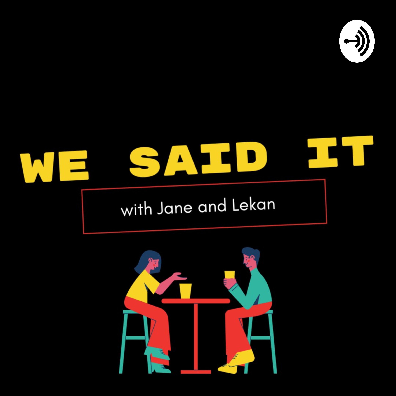 We Said It podcast