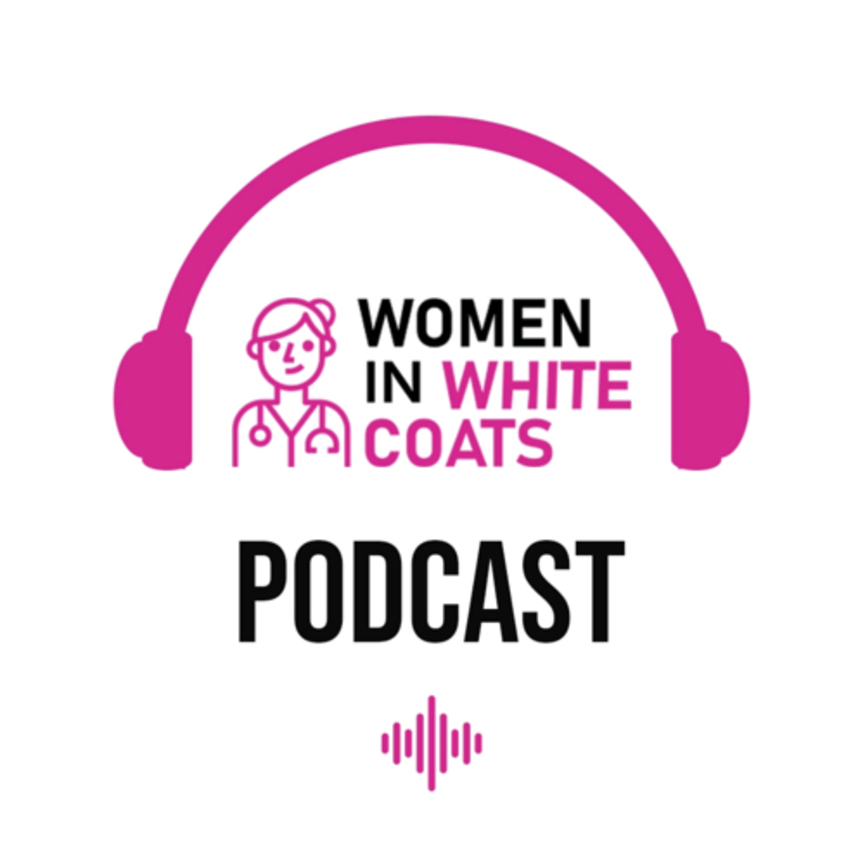 Women in White Coats Podcast