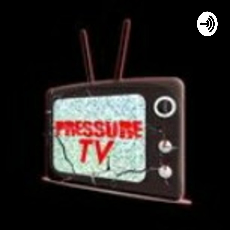 Pressure TV