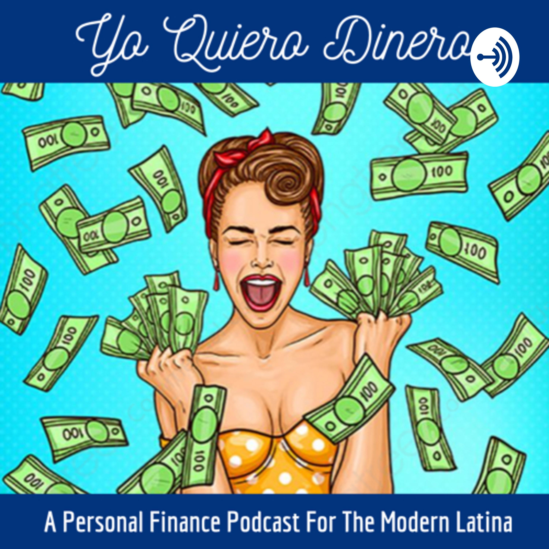 Yo Quiero Dinero: A Personal Finance Podcast For the Modern Latina