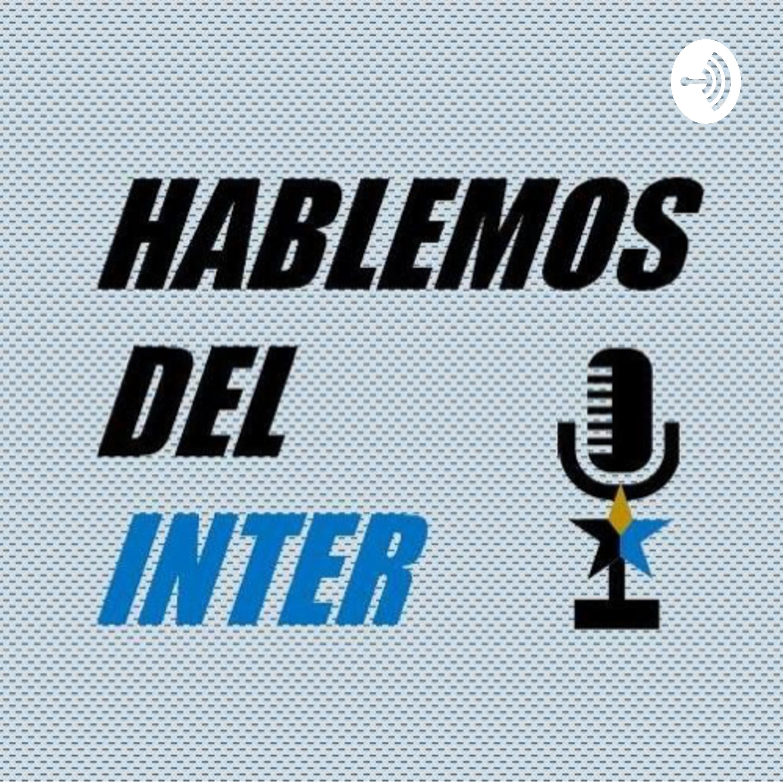 Hablemos del Inter: Capitulo 2