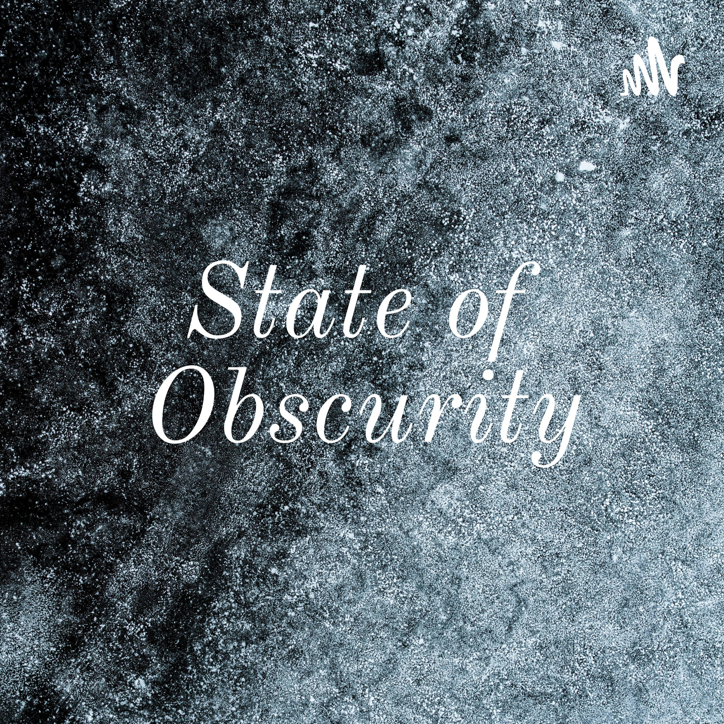 State of Obscurity
