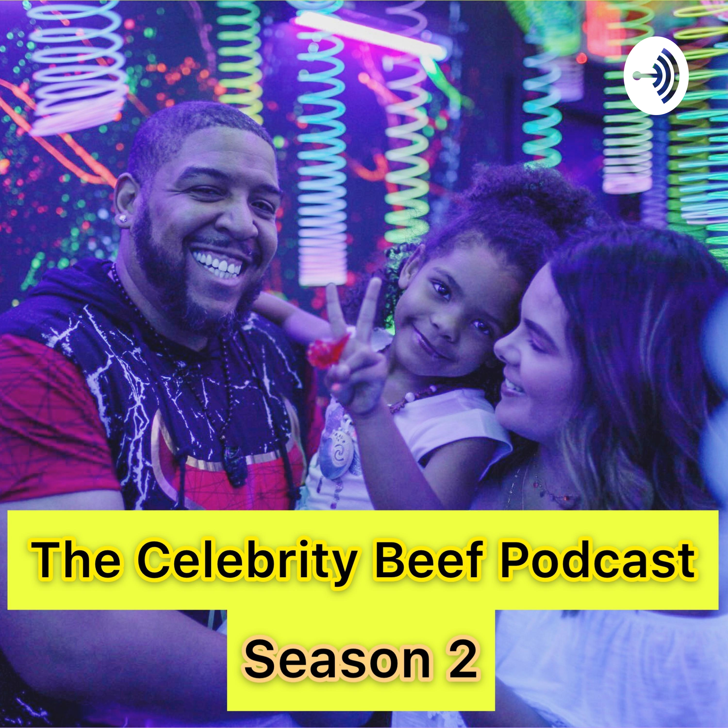 The Celebrity Beef Podcast | Listen Free on Castbox