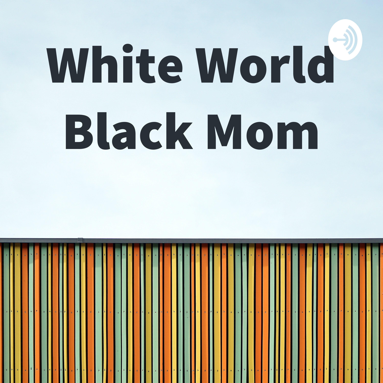 White World Black Mom