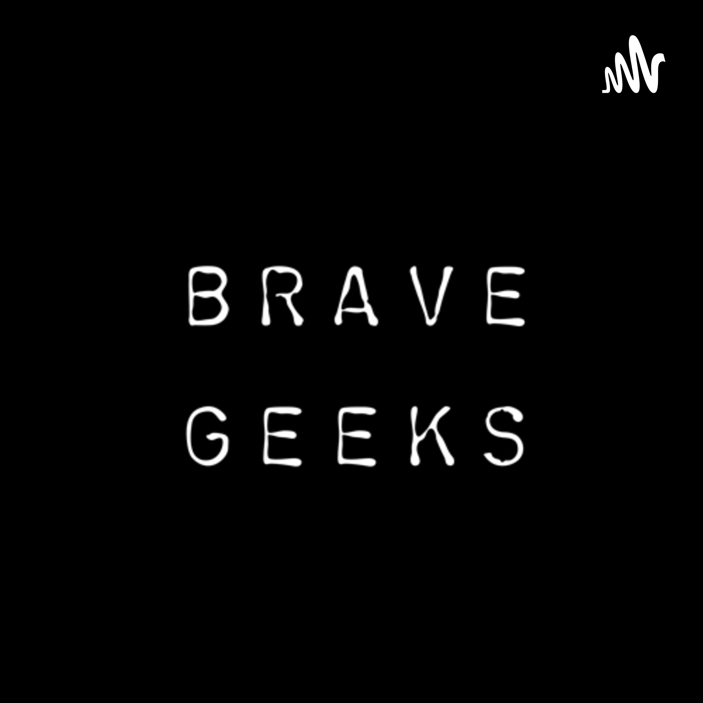Brave Geeks