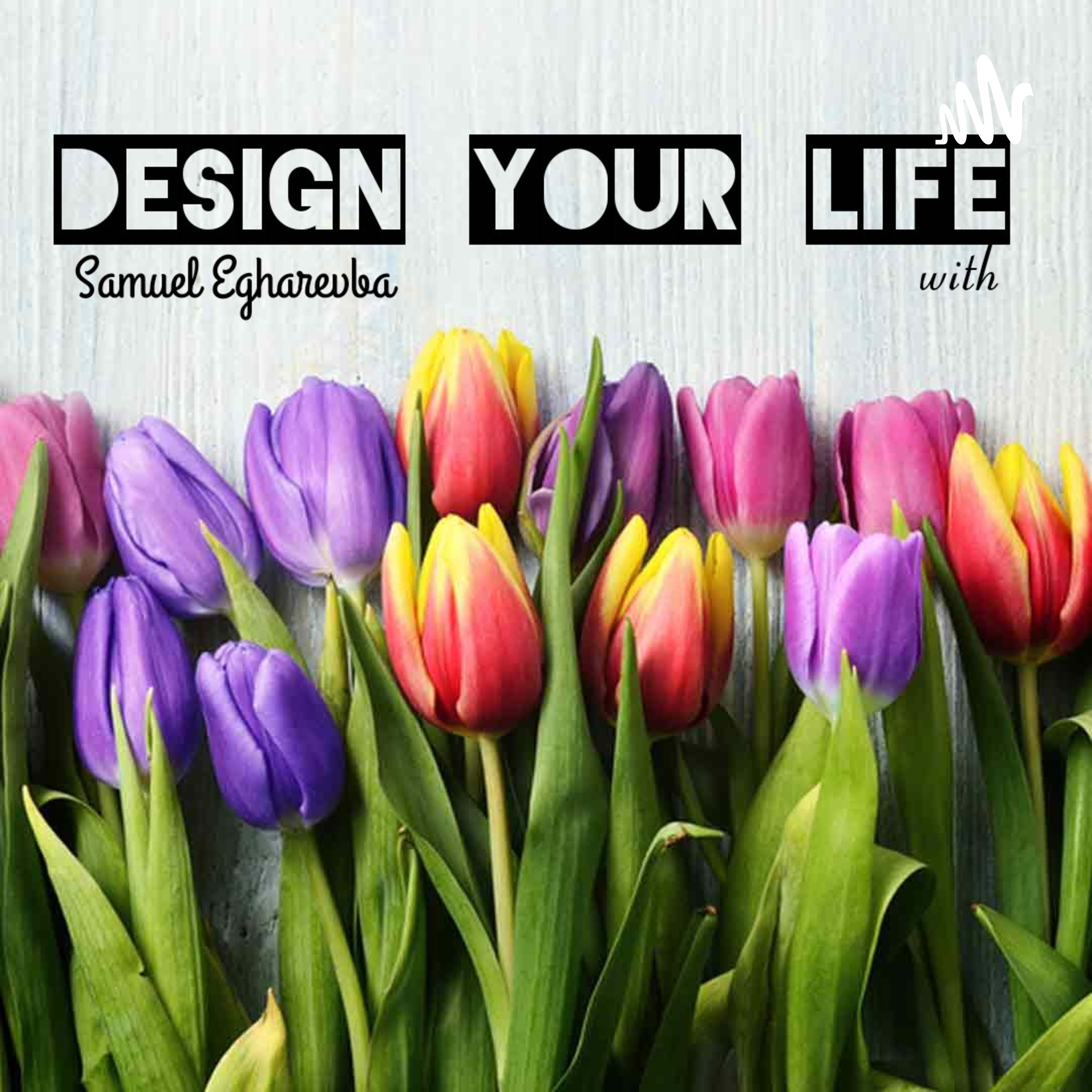 Design Your Life.
