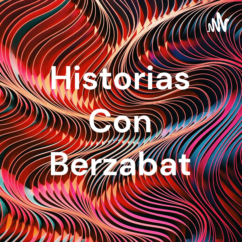 Historias Con Berzabat