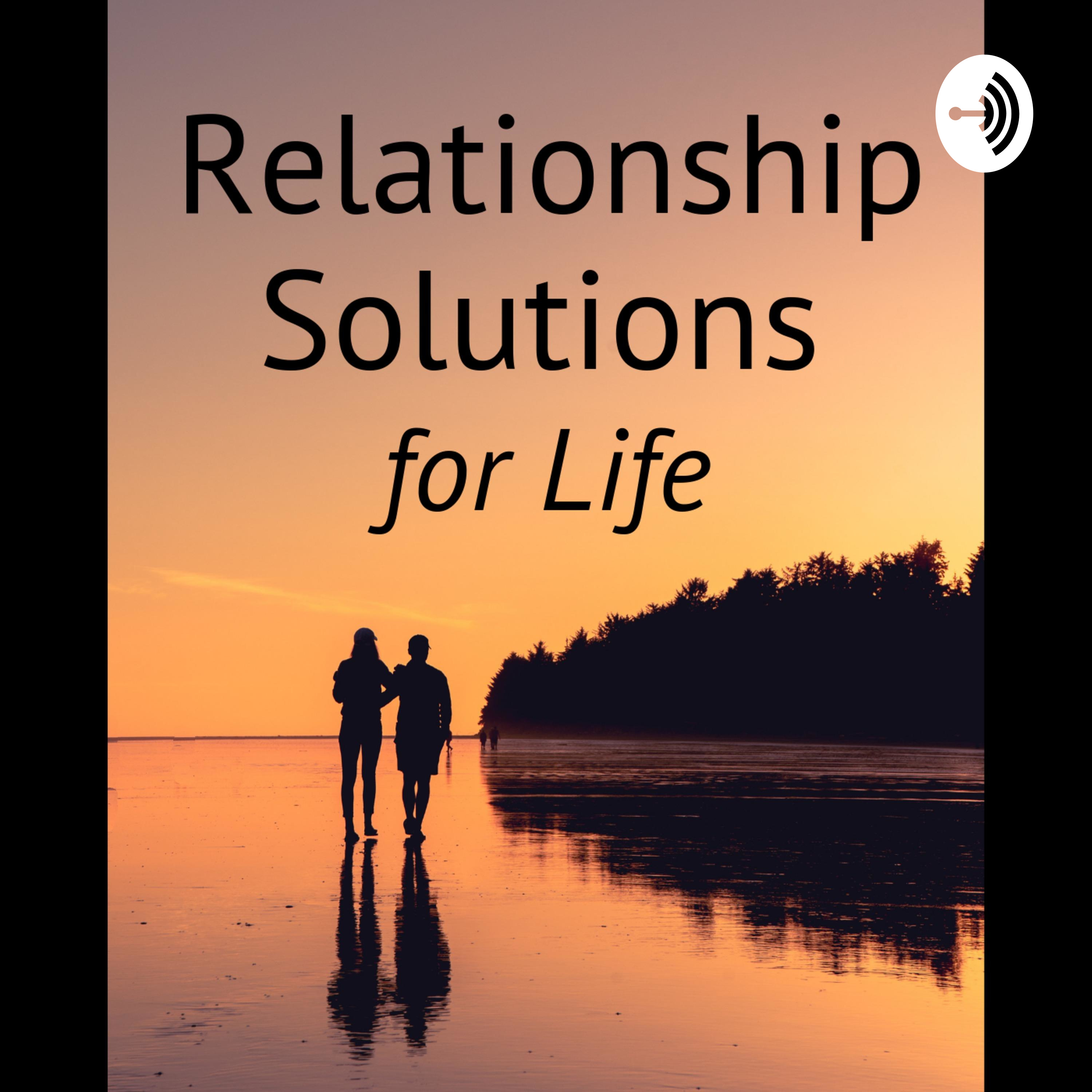Relationship Solutions For Life | Listen Free on Castbox