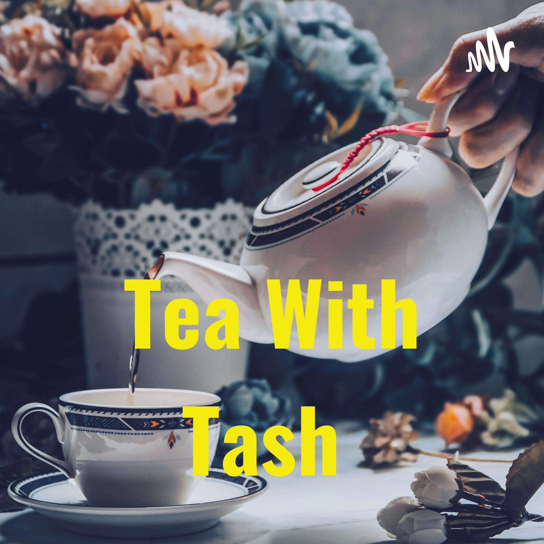 Tea With Tash