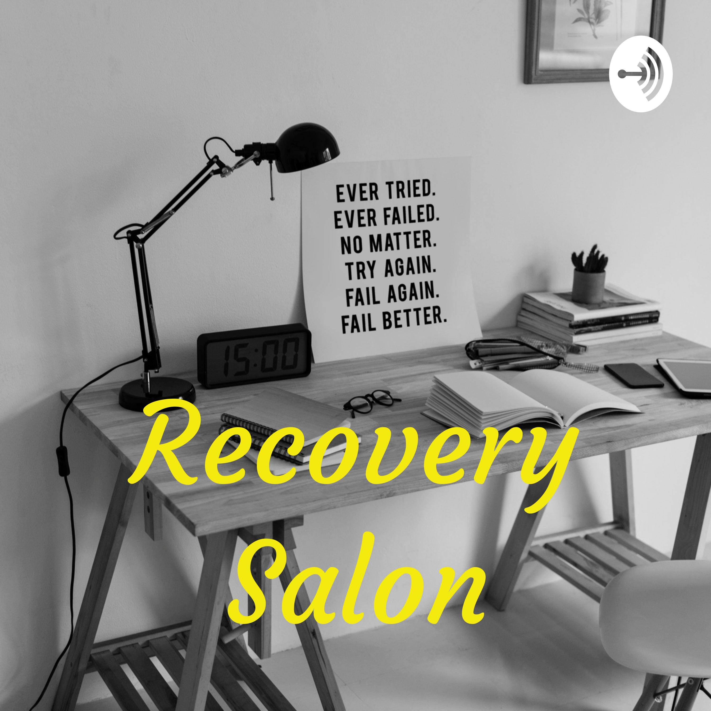Recovery Salon   Listen via Stitcher for Podcasts