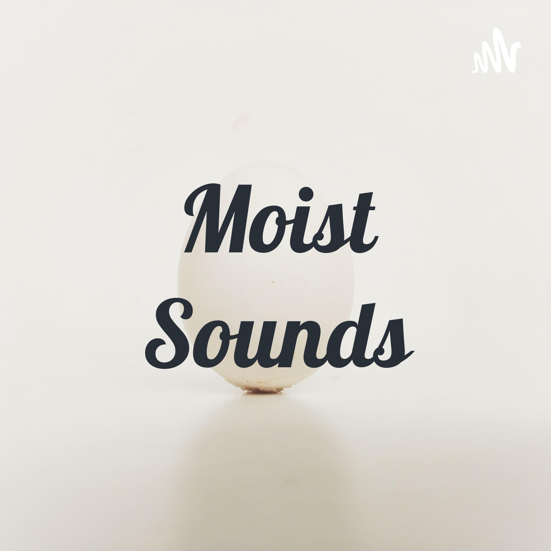Moist Sounds
