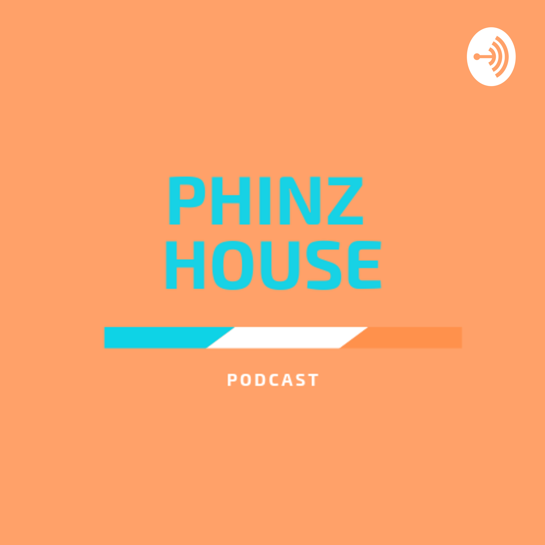 EP.1 Phinz House