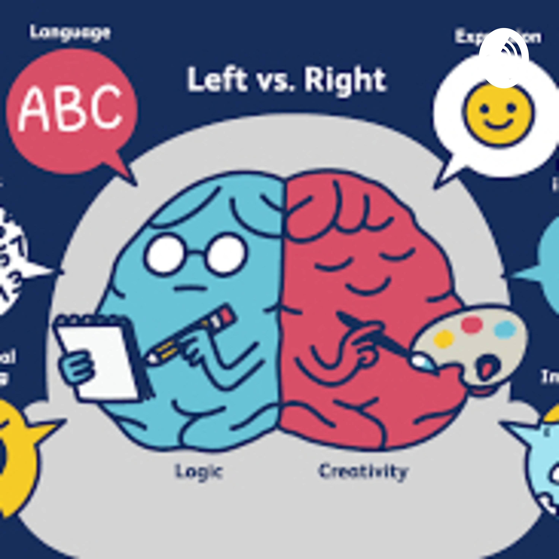 Left brain and right brain | Listen via Stitcher for Podcasts