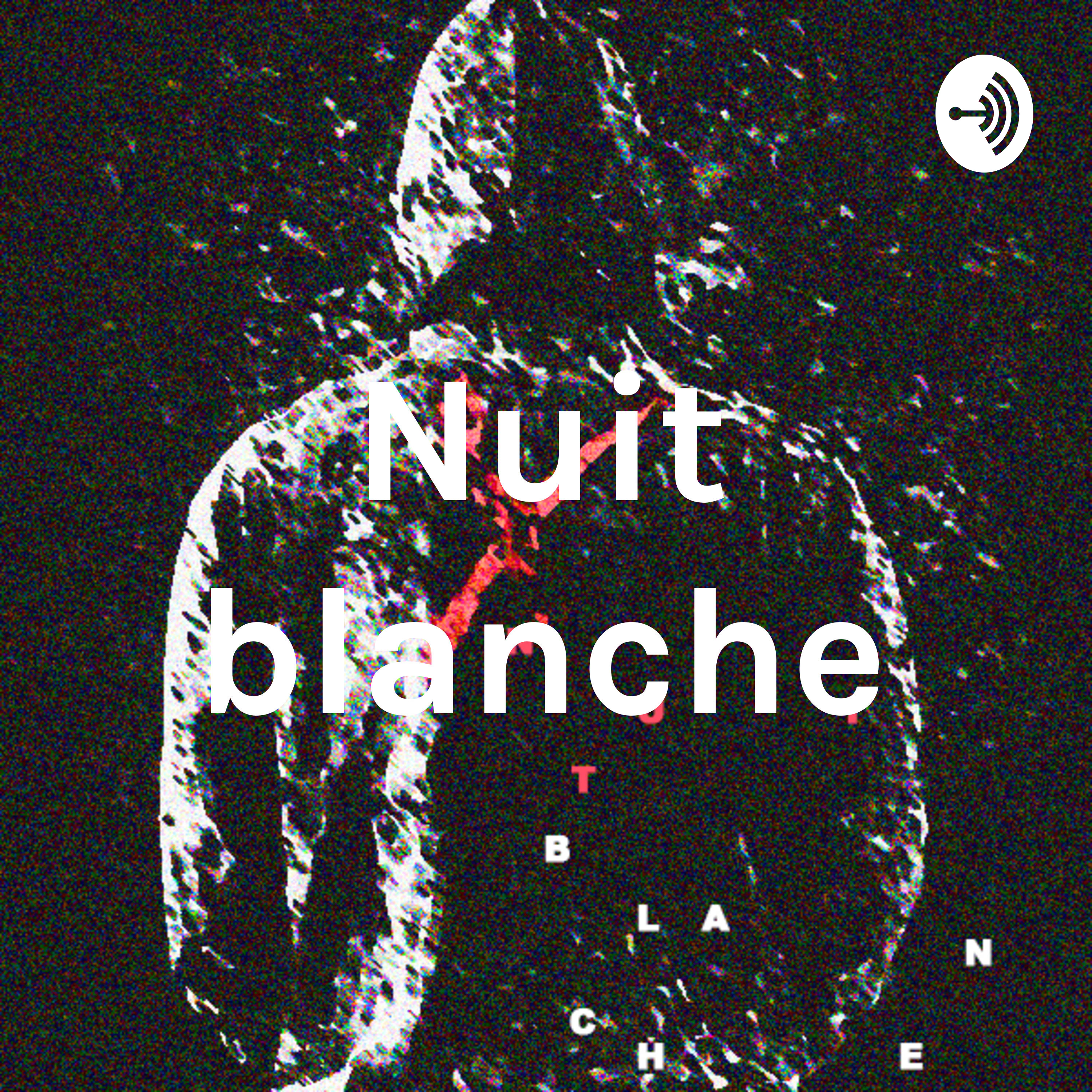 Nuit blanche - EP10