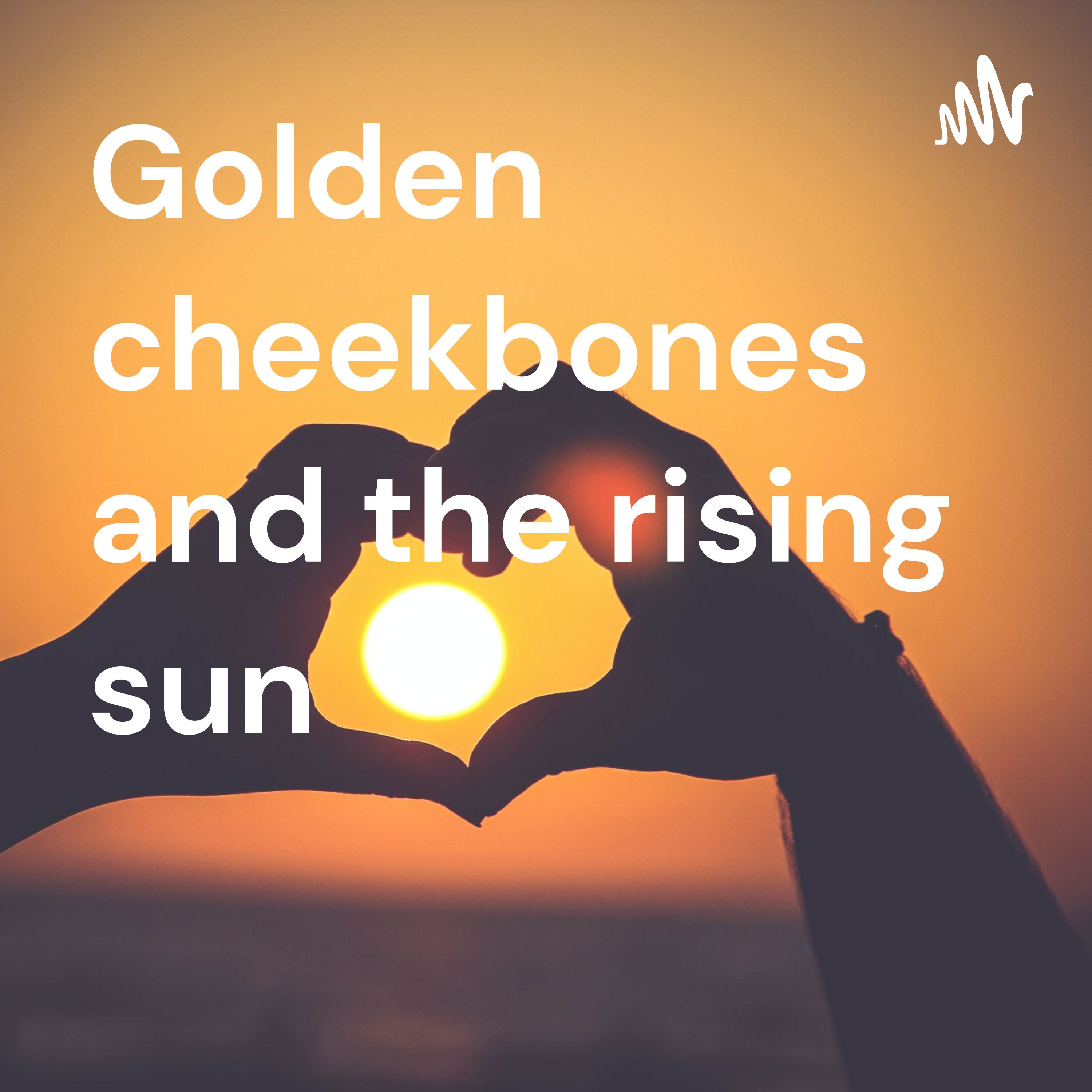 Golden cheekbones and the rising sun 😊 • A podcast on Anchor