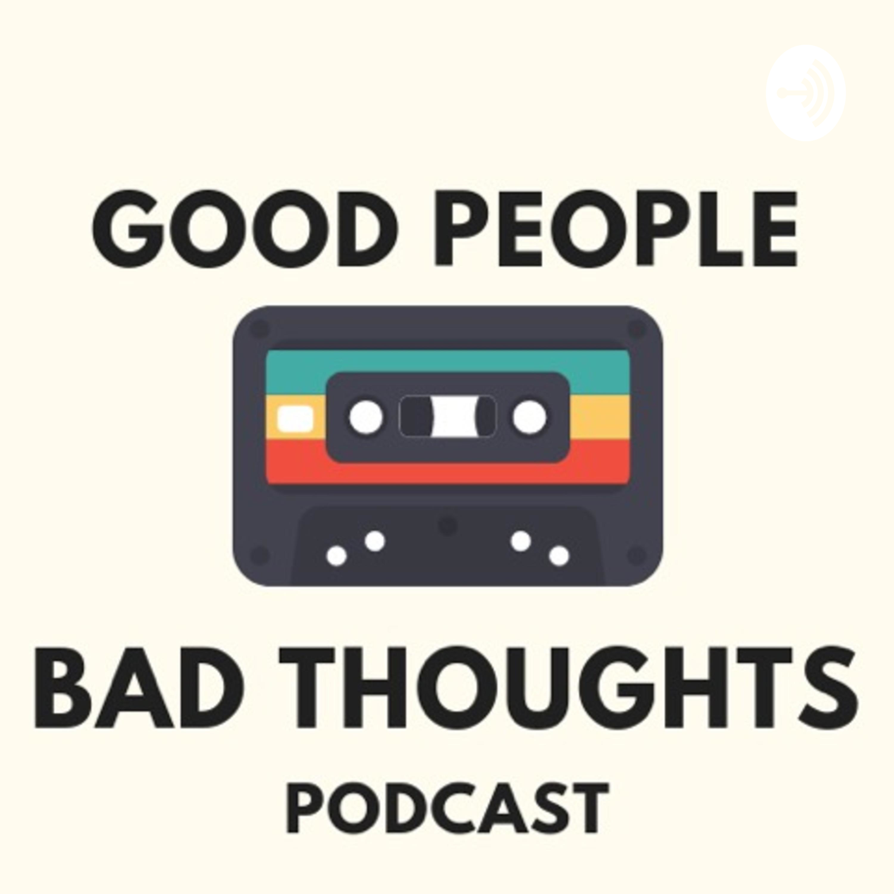 Making the Best of a Bad Situation: Good People Bad Thoughts