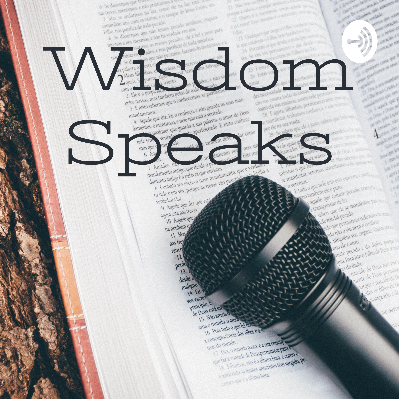 Welcome to Wisdom Speaks!
