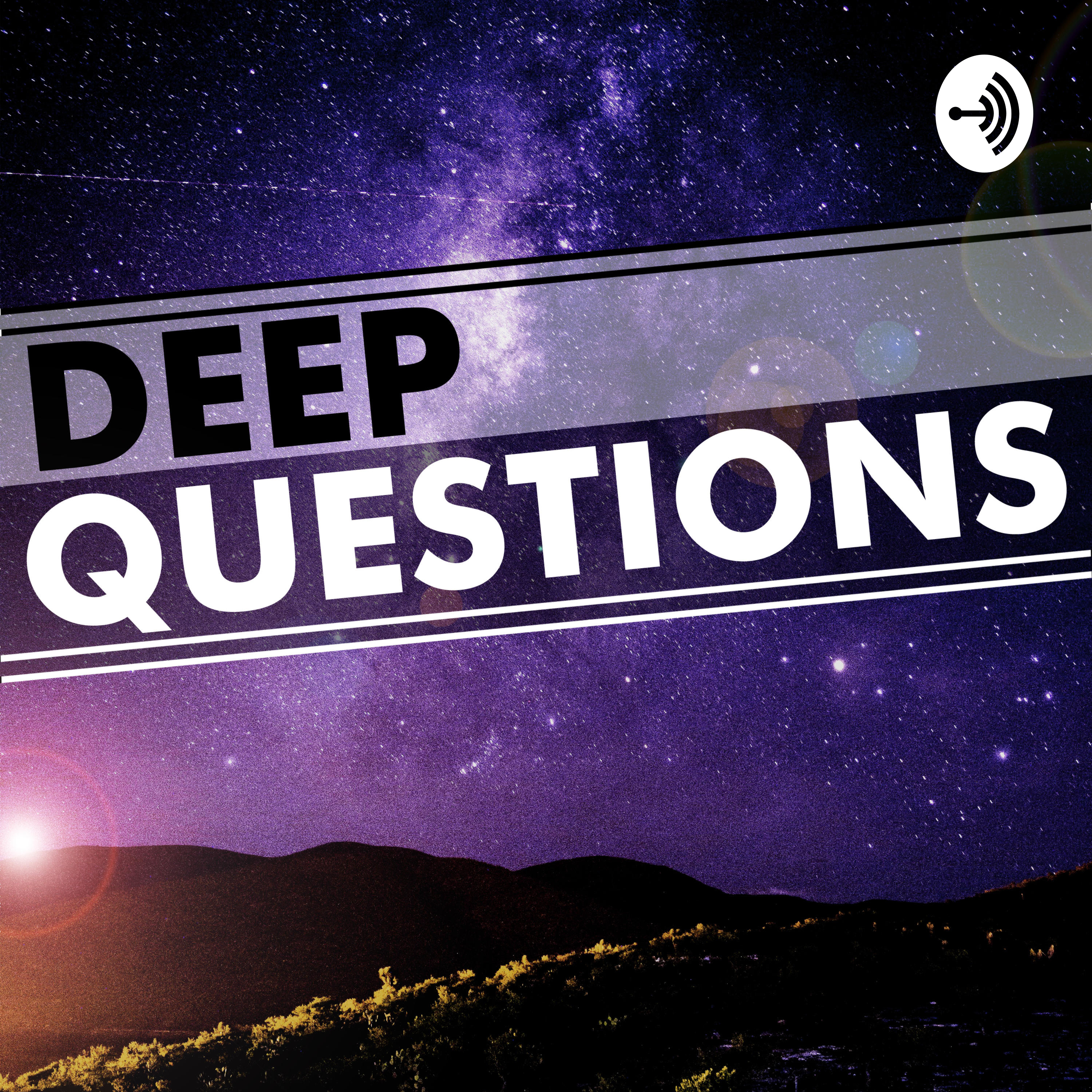 Deep Questions | Listen via Stitcher for Podcasts