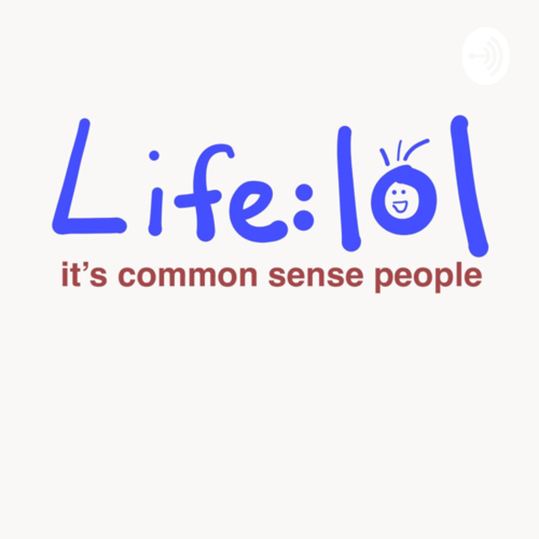 Life: lol | Listen Free on Castbox