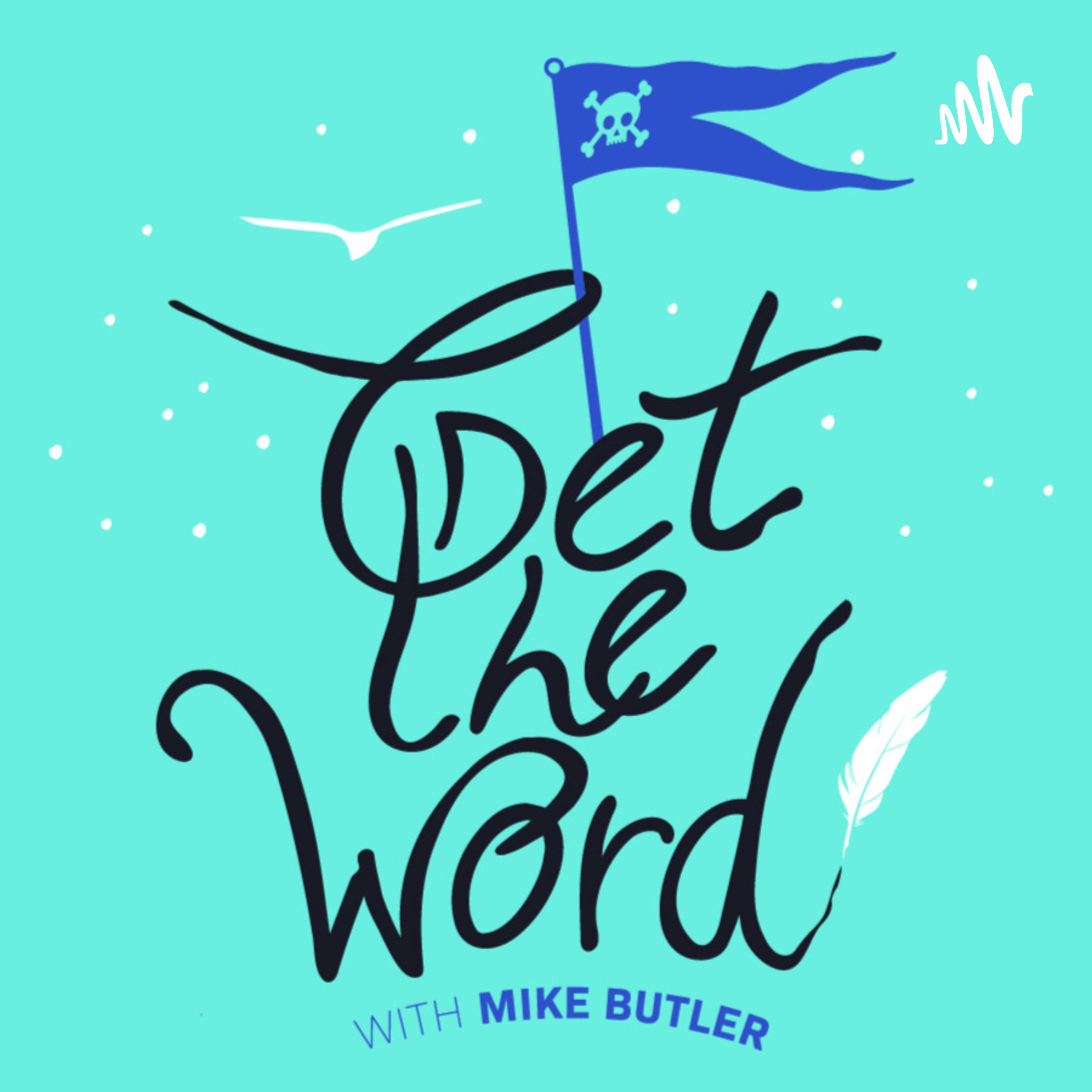 Get the Word! with Mike Butler