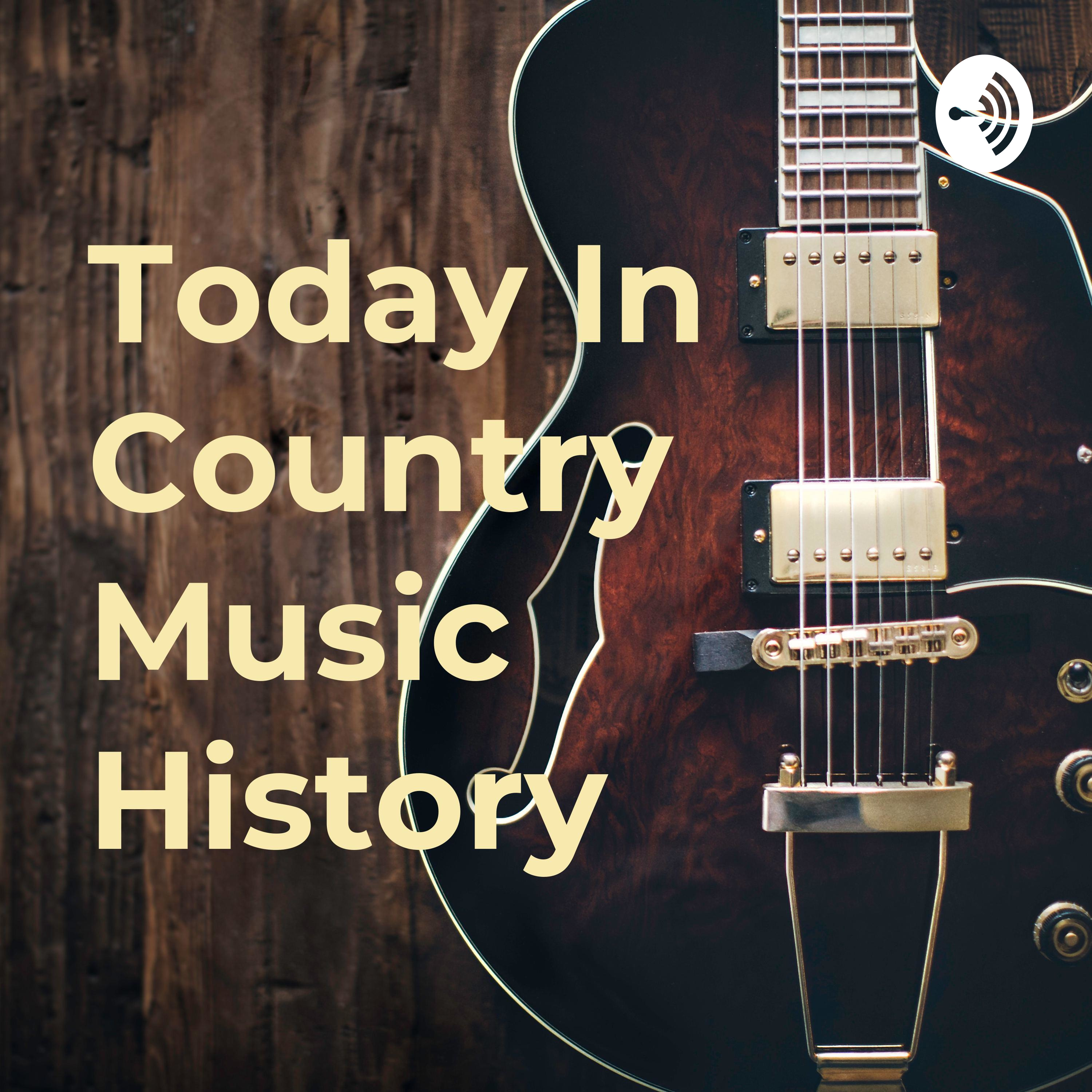 Today In Country Music History