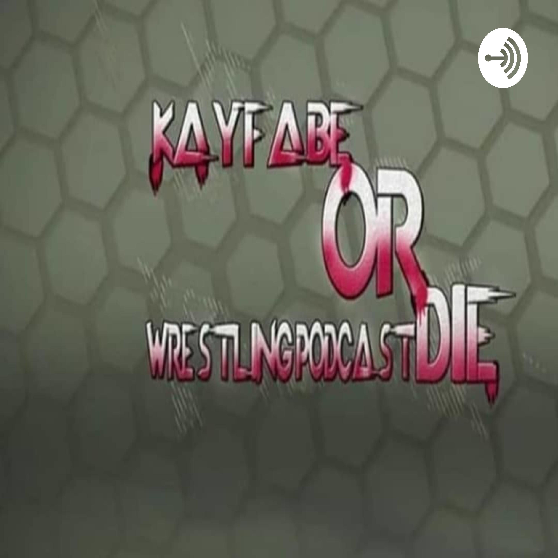 Kayfabe OrDie Podcast 1/24/20