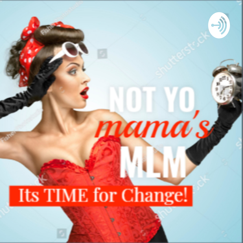 Not Yo Mama's MLM